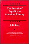 The Pursuit of Equality in American History, Second edition, Revised and Enlarged - J.R. Pole