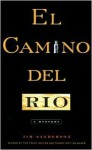 El Camino del Rio: A Mystery - Jim Sanderson
