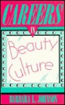 Careers in Beauty Culture - Barbara L. Johnson