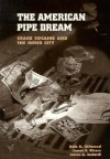 The American Pipe Dream: Crack, Cocaine, and the Inner City - James E. Rivers, James A. Inciardi