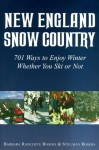New England Snow Country: 701 Ways to Enjoy Winter Whether You Ski or Not - Barbara Radcliffe Rogers, Stillman Rogers