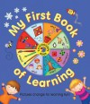 My First Book of Learning: Pictures Change for Learning Fun!. Written by Nicola Baxter - Nicola Baxter