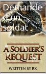 Demande d'un soldat (French Edition) - RK