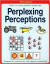 Perplexing Perceptions: Over 125 Challenging Exercises - David Popey