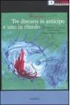 Tre discorsi in anticipo e uno in ritardo: Su Calatrava, su Čechov, sulle scimmie, sulla canzone popolare - Paolo Nori