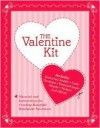 The Valinetin Kit: All You Need To Create Your Own Valentines - Carey Jones, Wendi Nordeck