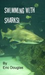 Swimming with Sharks - Eric L. Douglas