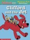 Clifford And The Jet (Phonics Fun Reading Program) - Grace Maccarone