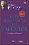 De la ignorancia a la sabiduría: El camino de Shimriti (Versión Hispanoamericana) (Biblioteca Jorge Bucay.Hojas de Ruta) - Jorge Bucay