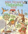 Mrs Noah's Vegetable Ark. Elena Pasquali - Pasquali, Steve Lavis