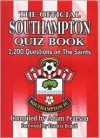 Official Southampton Quiz Book, The: 1,200 Questions On The Saints - Adam Pearson, Francis Benali
