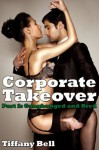 Corporate Takeover 2: Gangbanged and Bred (Billionaire Erotica) - Tiffany Bell
