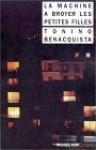 La Machine à broyer les petites filles - Tonino Benacquista