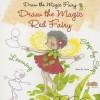 Draw the Magic Red Fairy - Rosa Maria Curto