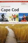 AMC Discover Cape Cod: AMC's guide to the best hiking, biking, and paddling - Michael O'Connor