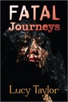Fatal Journeys - Lucy Taylor