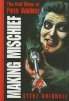 Making Mischief: The Cult Films of Pete Walker - Steve Chibnall