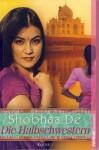 Die Halbschwestern - De Shobhaa, Angela Schumitz