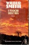 I fuochi dell'ira - Wilbur Smith, Carlo Brera