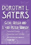 God, Hitler and Lord Peter Wimsey: Selected Essays, Speeches and Articles by Dorothy L. Sayers - Dorothy L. Sayers, Suzanne Bray