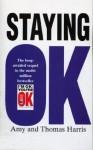 Staying Ok - Amy B. Harris, Thomas A. Harris