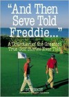 And Then Seve Told Freddie . - Don Wade