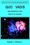 Quo Vadis: New Directions in the Search for Answers - Robert J. Williams