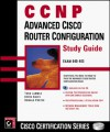 CCNP: Advanced Cisco Router Configuration Study Guide [With Contains Test Prep Software...] - Todd Lammle, Don Porter