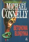 Betonowa blondynka - Michael Connelly, Grzegorz Kołodziejczyk
