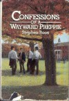 Confessions Of A Wayward Preppie - Stephen Roos