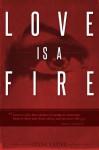 Love is a Fire (Burning Lovesick Book 1) - Lyssa Layne