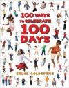 100 Ways to Celebrate 100 Days - Bruce Goldstone