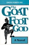 Goat Foot God: A Novel - Dion Fortune