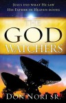 The God Watchers: Jesus Did What He Saw His Father in Heaven Doing - Don Nori Sr.