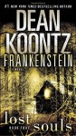 Frankenstein: Lost Souls: A Novel by Koontz, Dean (January 25, 2011) Paperback - Dean Koontz