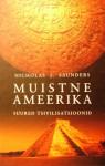 Muistne Ameerika: Suured tsivilisatsioonid - Nicholas J. Saunders, Martin Ellermaa