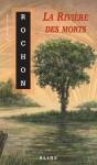 La Rivière des morts - Esther Rochon