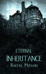 Eternal Inheritance - Rachel Meehan