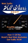 Web Traffic All-Stars 2009: How 11 of the World's Best Web Marketers Get Traffic Now - Dearl Miller, Kim Brooks