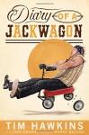 Diary of a Jackwagon - Tim Hawkins, John Driver, Bubba Watson