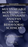 Multivariable Modeling and Multivariate Analysis for the Behavioral Sciences - Brian S. Everitt