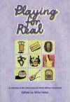 Playing for Real: A Collection of Five Short Plays for South African Classrooms, with an Introduction - Silke Heiss