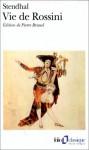 Vie de Rossini - Stendhal, Pierre Brunel
