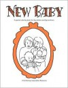 New Baby: A Coloring Book for Big Sisters and Brothers - Marvin Johnson, Joy Johnson, Shari Borum