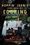 Hoppin' John's Lowcountry Cooking: Recipes and Ruminations from Charleston and the Carolina Coastal Plain - John Martin Taylor