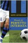 Manuale del perfetto interista - Beppe Severgnini