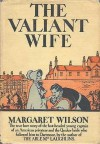 The Valiant Wife - Margaret Wilson