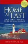 Home At Last 11 Who Found Their Way to the Catholic Church - James J Pitts, Alex Jones, Rosalind Moss, Thomas Ricks, Howard Charest, David K DeWolf, Jeri Westerson, Sally Box, Eric M Johnson
