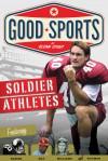 Soldier Athletes - Glenn Stout