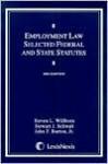 Employment Law Selected Federal and State Statutes - 2002 Edition - Stewart J. Schwab, Steven L. Willborn, John F. Burton Jr., Gillian L.L. Lester
